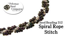 This tutorial from The Potomac Bead Company shows you quickly how to do 'Spiral Rope' stitch, which is one of the easier seed bead or beadweaving stitches th...