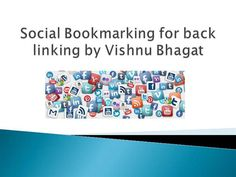 Social Bookmarking for back linking by Vishnu Bhagat by ps316168 via authorSTREAM