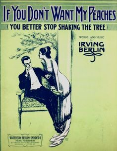 """Irving Berlin sheet music for """"If You Don't Want My Peaches, You Better Stop Shaking The Tree"""" - 1919"""