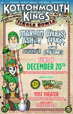 Dec 20th Kottonmouth Kings w/ Marlon Asher and Chucky Chuck live at The Yost Theater in Santa Ana  https://www.ticketfly.com/purchase/event/1011185/?utm_source=massplanner