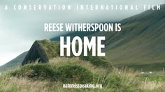 Nature Is Speaking: Reese Witherspoon is Home | Conservation Internation...