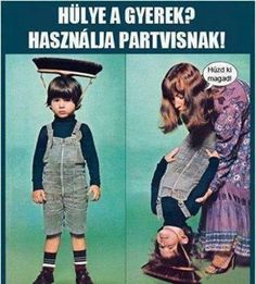 Hülye a gyerek