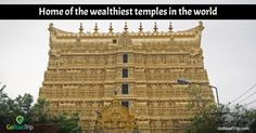 Sree Ananthapadmanabha Swamy Temple in Thiruvananthapuram, Kerala is known as the 'Richest Temple in the World' and is valued at a staggering $22.3 billion in all.