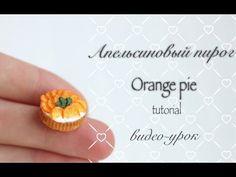 Апельсиновый пирог из полимерной глины. Мастер-класс / Polymer clay orange pie. Tutorial - YouTube