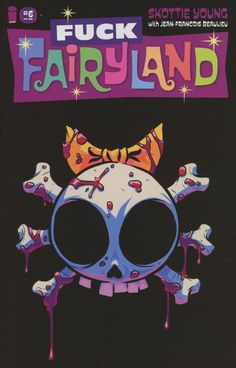 I Hate Fairyland #6 Cover B Variant Skottie Young F*ck Fairyland Cover