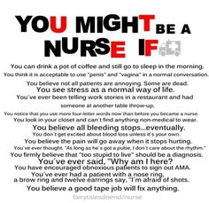 You might be a #nurse if ...  comment some real witty ones here ;)
