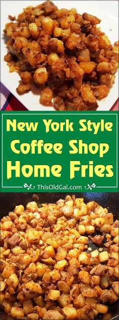 "Yummy Home Fries like you find in coffee shops and ""greasy spoons"" in New York. via @thisoldgalcooks"