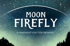 Moon Firefly, a rustic handmande font by Annie Sauvage on @creativemarket