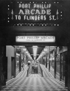 Wolfgang Sievers, Port Phillip Arcade, State Library of Victoria Pictures Collection From: Typographic Stories of the City Streets: Design Observer Melbourne Victoria, Victoria Australia, Arcade, Terra Australis, Land Of Oz, Australian Architecture, Felder, Melbourne Australia, City Streets