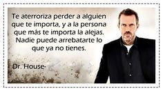DOCTOR HOUSE SARCASMO: FRASES DR HOUSE