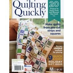Quilting Quickly Bookazine - Winter 2013 from Missouri Star Quilt Co (This magazine is AWESOME!)  There is also a video tutorial series for most of the patterns on the Missouri Star Quilt Company You Tube Channel by Jenny Doan!  She is awesome!