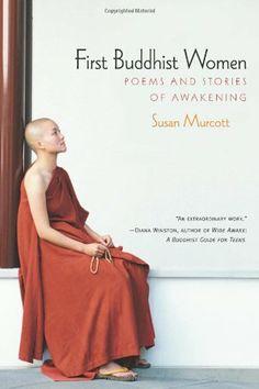 First Buddhist Women: Poems and Stories of Awakening by Susan Murcott,http://www.amazon.com/dp/188837554X/ref=cm_sw_r_pi_dp_MWOlsb1T8XBGTFGZ