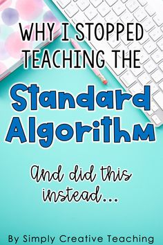 Read this new blog post to learn why you should stop teaching the standard algorithm to your students and do this instead! It's so essential that students form a deeper understanding of number sense and can compose and decompose numbers.  This post will share great teaching tips and ideas to build a strong mathematical foundation for early elementary students past the standard algorithm. Get mini-lesson plans, anchor charts, and ideas such as using base ten blocks, and many other resources!