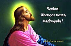 Acesse a oração da madrugada, completa   #Jesus #Oracao