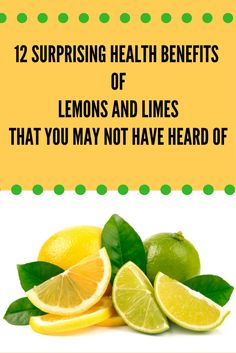 12 Surprising Health Benefits Of Lemons And Limes That You May Not Have Heard Of http://polr.me/1jr1