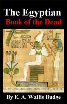 The Egyptian Book of the Dead by E. A. Wallis Budge, http://www.amazon.com/dp/B0012KQOYS/ref=cm_sw_r_pi_dp_oPzTsb0EPDHFE