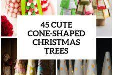 45 Cute Cone-Shaped Christmas Trees