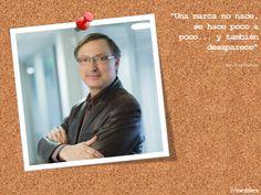 """""""Una marca no nace, se hace poco a poco... y también desaparece"""" -Jean-Noel Kapferer"""