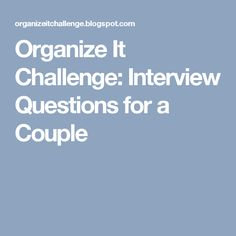 Organize It Challenge: Interview Questions for a Couple