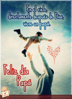 felicidades del dia del padre en el cielo   cielo, directamente después de Dios, viene un papá. ¡Feliz día del ...
