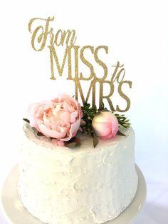 Bridal Shower Cakes Rustic, Wedding Shower Cakes, Bridal Shower Desserts, Southern Bridal Showers, Summer Bridal Showers, Wedding Topper, Glitter Wedding, Miss Cake, Bride Shower
