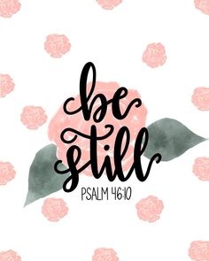 Be still, and know that I am God. Psalm 46:10 || The Royal Scripts || @theroyalscripts || www.instagram.com/theroyalscripts
