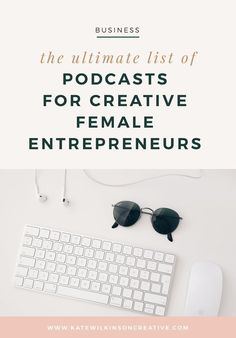 The Ultimate List of Podcasts for Female Entrepreneurs // Kate Wilkinson Creative -- Creative Business, Business Tips, Online Business, Business School, Business Coaching, Ads Creative, Business Essentials, Business Education, Business Quotes