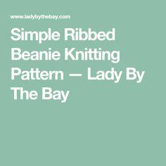 Simple Ribbed Beanie Knitting Pattern — Lady By The Bay Spiral Crochet, Headband Pattern, Knitting Patterns, Beanie, Lady, Simple, Swan, Knit Patterns, Swans