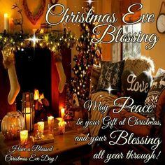 christmas eve blessings to all fb friends and family may you create and have good - Merry Christmas Eve