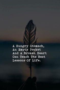 A hungry stomach an empty pocket and a broken heart.. via (http://ift.tt/2Ir6bbX)