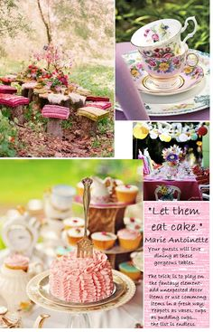"Tea:  Wonderful teacups, cakes, and ideas for tea time.  ""Let them eat cake"" is a quote commonly misattributed to poor Marie Antoinette, Queen of France during the French Revolution, although there is no evidence that she ever made any such statement."