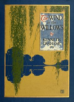 ≈ Beautiful Antique Books ≈  Kenneth Grahame, The Wind in the Willows, New York: Charles Scribner's Sons, 1913. Cover and illustrations by Charles Bransom.
