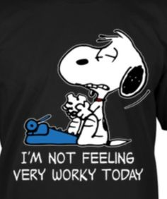 Yeah I ain't working tomorrow!! Snoopy Love, Snoopy And Woodstock, Charlie Brown And Snoopy, Work Humor, Peanuts Cartoon, Peanuts Snoopy, Peanuts Comics, Snoopy Quotes, Peanuts Quotes