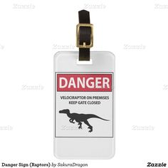 Danger Sign (Raptors) Tags For Luggage #dinosaurs #jurassic #velociraptor #raptors #sign