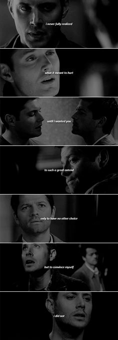 i never fully realized what it meant to hurt until i wanted you to such a great extent only to have to no other choice but to convince myself i did not #spn #destiel