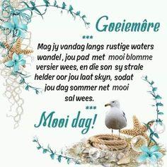 Good Morning Prayer, Morning Prayers, Good Morning Wishes, Day Wishes, Good Morning Quotes, Lekker Dag, Evening Greetings, Afrikaanse Quotes, Goeie Nag