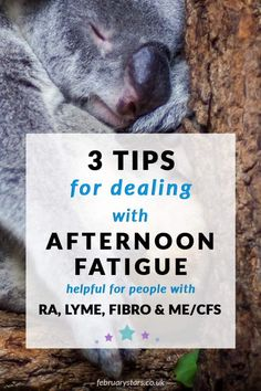 Tips for dealing with afternoon fatigue. Helpful for RA, fibroymalgia, ME, CFS and Lyme disease. Click to read or pin to save for later.