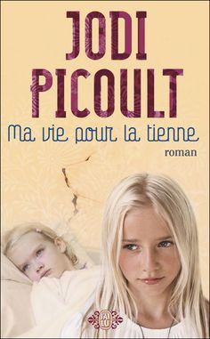 Ma vie pour la tienne - Jodi Picoult - Roman