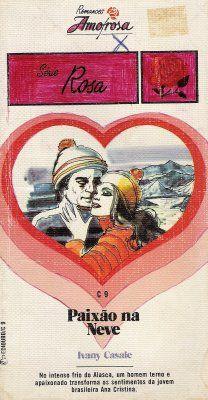 Clube Do Romance De Amor, Romances Amorosa e Romance Rebeca Blog: Paixão Na Neve - Ivany Casale - Romances Amorosa S...