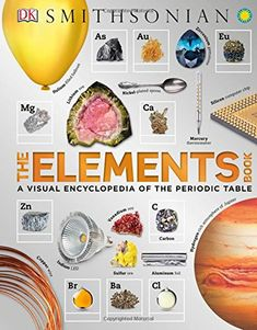 The Hardcover of the The Elements Book: A Visual Encyclopedia of the Periodic Table (B&N Exclusive Poster Edition) by DK Publishing at Barnes & Noble. Apollo 13, Catching Fire, British Library, The Rock, Dk Books, Chemistry Gifts, Dk Publishing, Reference Book, Natural Forms