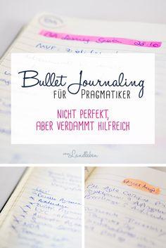 Bullet Journaling für Pragmatiker - nicht perfekt, aber richtig hilfreich | vom Landleben