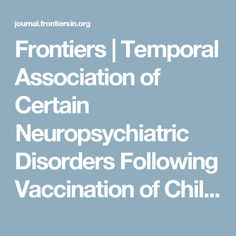 Frontiers | Temporal Association of Certain Neuropsychiatric Disorders Following Vaccination of Children and Adolescents: A Pilot Case–Control Study | Child and Adolescent Psychiatry