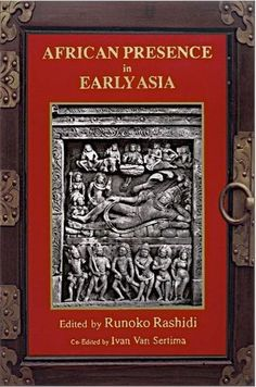 African Presence in Early Asia by Runoko Rashidi Type: E-Book Pages: 207 The contributors to this volume argue that blacks were a formative civilizing influence