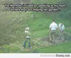 """The mormons"" are missionaries that serve, and if they felt they needed to help, they would help. It's not some joke, please stop making fun of my religion"