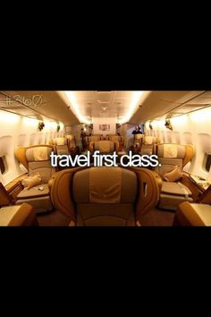 travel first class.