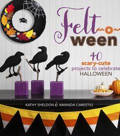 Felt O Ween - Halloween projects