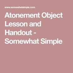 Atonement Object Lesson and Handout - Somewhat Simple