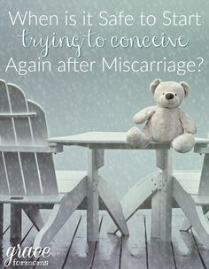When is it safe to start trying to conceive again after miscarriage?