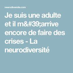 Je suis une adulte et il m'arrive encore de faire des crises - La neurodiversité