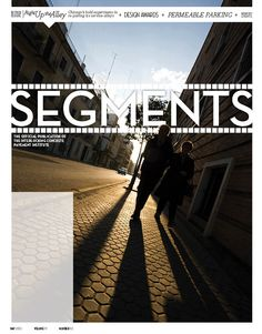 """A proposed brand treatment for a new magazine by the Interlocking Concrete Pavement Institute. The client felt that """"Segments"""" didn't cover enough segments of their industry and went with """"Interlock Design."""""""